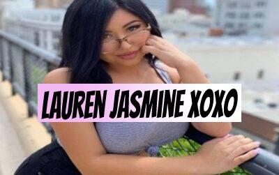 Lauren jasmine xoxo -bio, wiki, age, boyfriend, height,