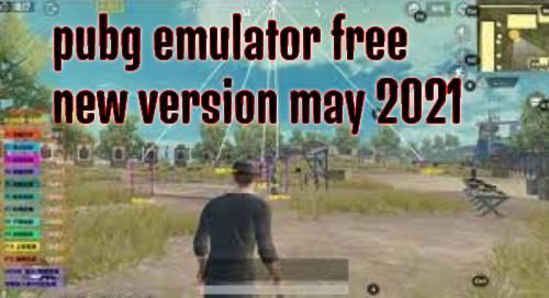 Download PUBG Mobile emulator 2021 may